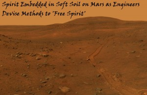 spirit-embedded-in-soft-soil-on-mars-as-engineers-devise-methods-to-free-spirit
